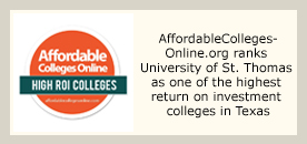 AffordableCollegesOnline.org ranks University of St. Thomas as one of the highest return on investment colleges in Texas