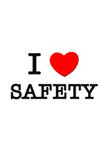 I love safety