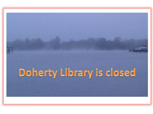 Doherty Library is CLOSED