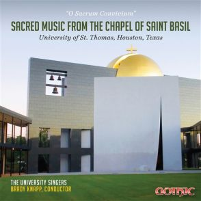 O Sacrum Convivium Sacred Music from the Chapel of St. Basil - album by University of St. Thomas - Houston University Singers